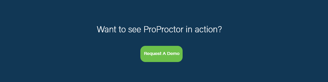 Want to see ProProctor in action? Request a demo.